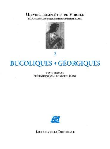 Oeuvres complètes de Virgile, Tome 2 : Bucoliques Géorgiques : Edition bilingue latin-français