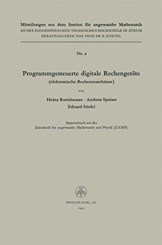Programmgesteuerte digitale Rechenger????te (elektronische Rechenmaschinen) (Mitteilungen aus dem Institut f????r Angewandte Mathematik) (German Edition) by Heinz Rutishauser (1951-01-01)