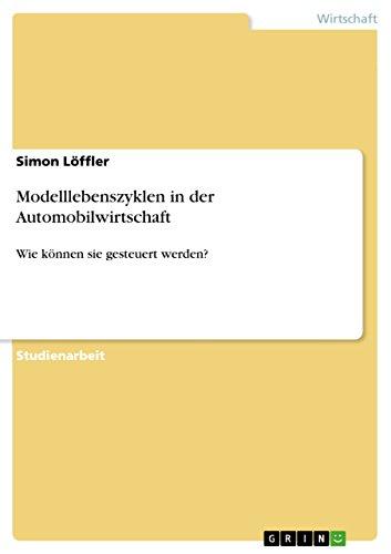 Modelllebenszyklen in der Automobilwirtschaft: Wie können sie gesteuert werden?