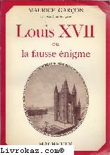 Louis XVII ou la fausse énigme