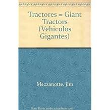 TRACTORES /GIANT TRACTORS (Vehiculos Gigantes)