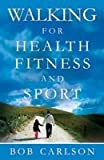 Walking for Health, Fitness and Sport