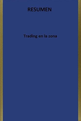Trading en la Zona RESUMEN