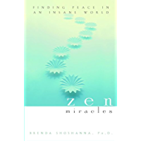 Zen Miracles: Finding Peace in an Insane World (English Edition)