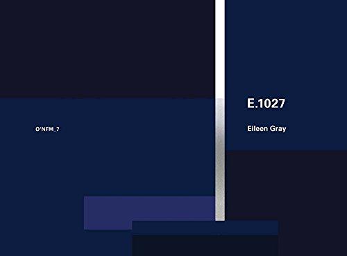 Eileen Gray: E.1027, 1926-1929 (O'neil Ford Monograph)