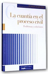 La cuantía en el proceso civil. Problemas y soluciones (Monografías) por M.ª Asunción De Andrés Herrero