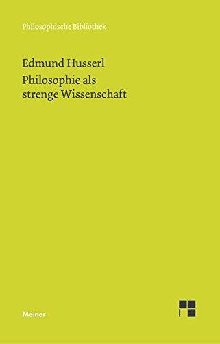 Philosophie als strenge Wissenschaft (Philosophische Bibliothek)