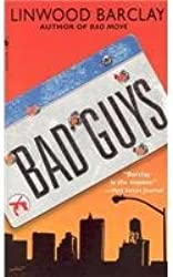 [Bad Guys] [by: Linwood Barclay]
