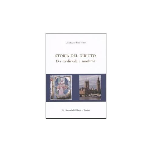 Storia Del Diritto. Età Medievale E Moderna