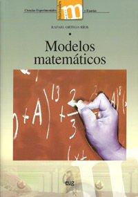 Modelos matemáticos (Univ. Granada) (Manuales Major/ Ciencias Experimentales y Exactas)