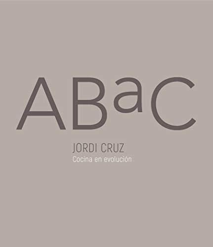 ABaC. Cocina en evolución / ABaC. A Kitchen in Evolution (Sabores, Band 108307)