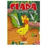 Clara, la pequena pata / Clara, the Little Duck