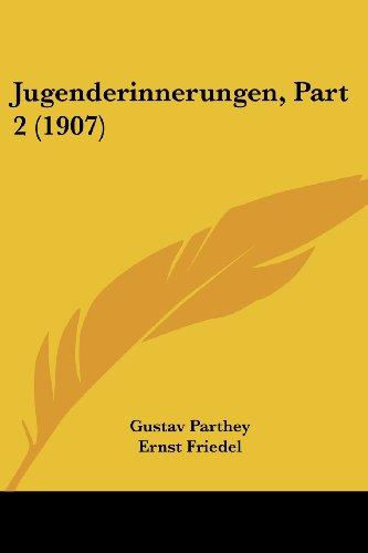 Jugenderinnerungen, Part 2 (1907)