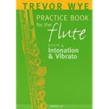 A Trevor Wye Practice Book For The Flute Volume 4: Intonation And Vibrato