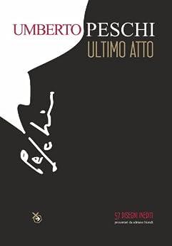 Umberto Peschi Ultimo Atto di [Biondi, Adriano]
