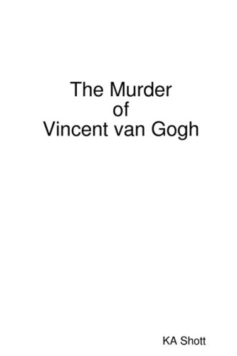 The Murder of Vincent Van Gogh