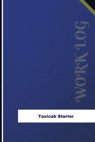 Taxicab Starter Work Log: Work Journal, Work Diary, Log - 126 pages, 6 x 9 inches (Orange Logs/Work Log)