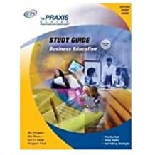 Business Education Study Guide: Practice & Review : Test Code 0100 (Praxis Study Guides)