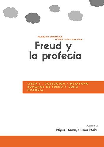 Freud y la profecía: desayuno romance de Freud e Jung  (1) por Miguel Arcanjo Lima Maia
