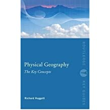 [( Physical Geography: The Key Concepts )] [by: Richard John Huggett] [Aug-2009]
