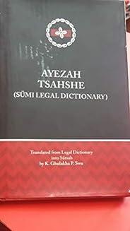AYEZAH TSAHSHE (SUMI LEGAL DICTIONARY)