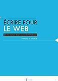 Ecrire pour le web (French Edition)