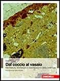 Scarica Libro Dal coccio al vasaio Manifattura tecnologia e classificazione della ceramica (PDF,EPUB,MOBI) Online Italiano Gratis
