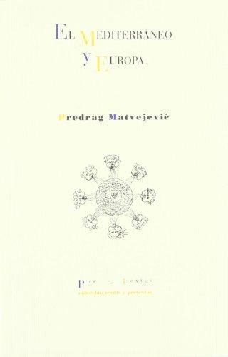 Descargar Libro El Mediterráneo y Europa (Textos y pretextos) de Predrag Matvejevic