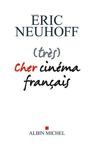 (très) Cher cinéma français par Eric Neuhoff