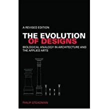[ THE EVOLUTION OF DESIGNS BIOLOGICAL ANALOGY IN ARCHITECTURE AND THE APPLIED ARTS BY STEADMAN, PHILIP](AUTHOR)PAPERBACK