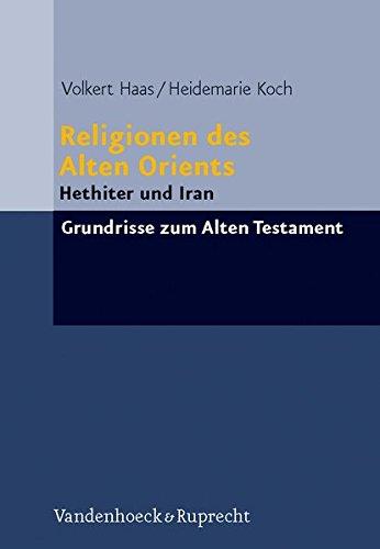 Religionen des Alten Orients 1: Hethiter und Iran. Grundrisse zum Alten Testament
