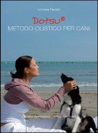 Dotsu. Metodo olistico per cani (Pet-ology)