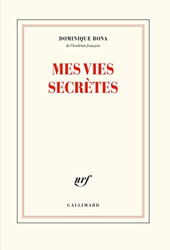 Mes vies secrètes par Dominique Bona