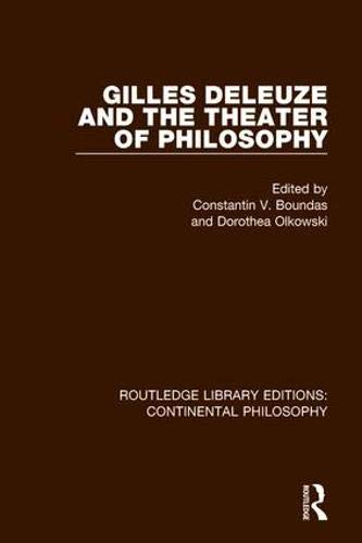 Gilles Deleuze and the Theater of Philosophy (Routledge Library Editions: Continental Philosophy)