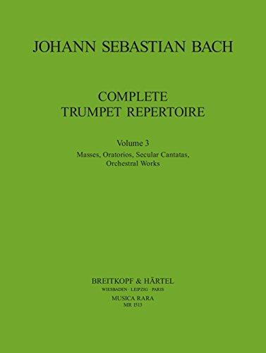 Vollständiges Trompeten-Repertoire Band 3 - Messen, Oratorien, Weltliche Kantaten, Orchesterwerke (MR 1513)