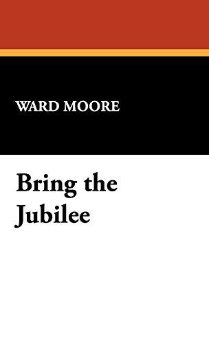 Bring the Jubilee por Ward Moore