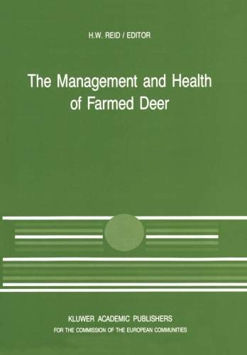 The Management and Health of Farmed Deer: A Seminar in the Cec Programme of Coordination of Research in Animal Husbandry, Held in Edinburgh on 10-11 D (Current Topics in Veterinary Medicine)