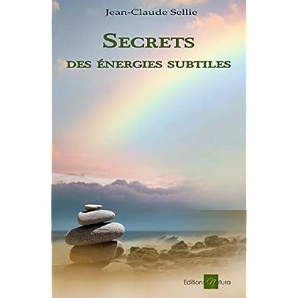 Secrets des énergies subtiles: Guide pratique