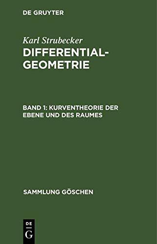Raum-ebene (Kurventheorie der Ebene und des Raumes: aus: Differentialgeometrie, 1 (Sammlung Göschen))