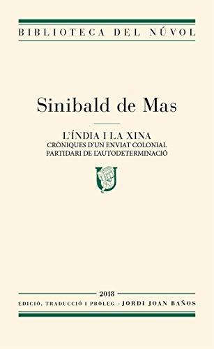 L'Índia i la Xina. Crniques d'un enviat colonial partidari de l'autodeterminació (Catalan Edition)
