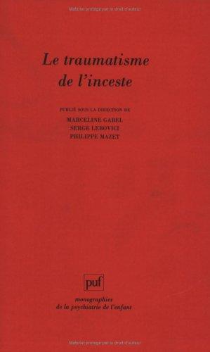 Le Traumatisme de l'inceste par Collectif, Serge Lebovici, Philippe Mazet, Marceline Gabel