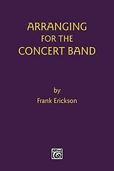 Arranging for the Concert Band par [Erickson, Frank]