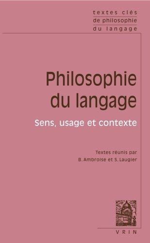 Textes clés de philosophie du langage. Vol II: sens, usage et contextes