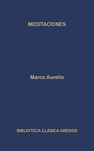 Meditaciones (Biblioteca Clásica Gredos nº 5) por Marco Aurelio