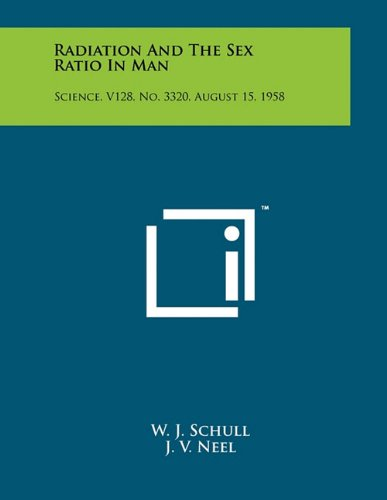 Radiation and the Sex Ratio in Man: Science, V128, No. 3320, August 15, 1958