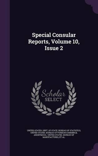 Special Consular Reports, Volume 10, Issue 2