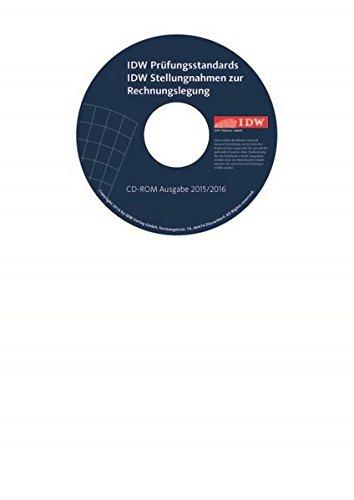 IDW Prüfungsstandards (IDW PS) IDW Stellungnahmen zur Rechnungslegung (IDW RS) IDW Standards (IDW S), CD-ROMAusgabe 2015/2016 (Einzelbezug). Hrsg.: IDW
