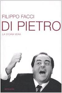 Di Pietro. La storia vera (Frecce) por Filippo Facci