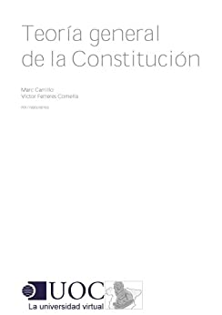 Teoría general de la Constitución de [Carrillo, Marc, Ferreres Cornella, Víctor]