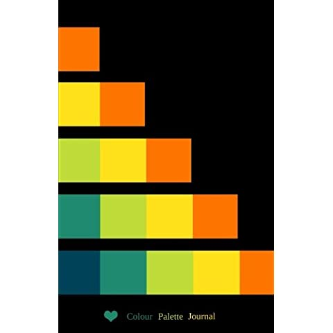 Colour Palette Journal: Diary Book Lined 100 Writing Page for Colour Lovers: Volume (Palette Designer)
